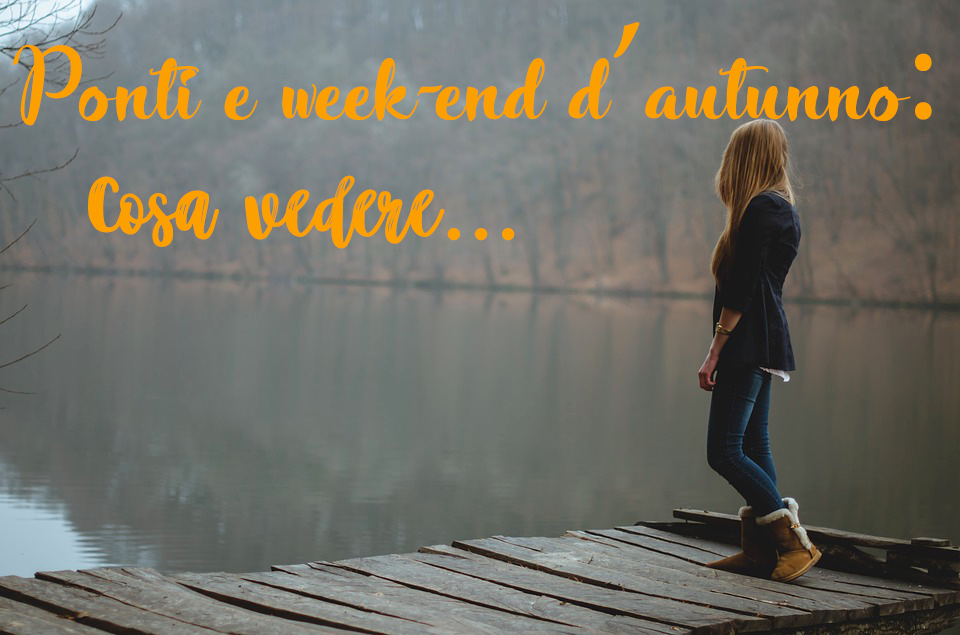 Ponti e week-end d'autunno