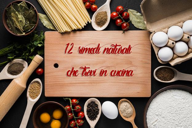 12 rimedi naturali che trovi in cucina