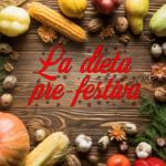 La dieta pre-festiva
